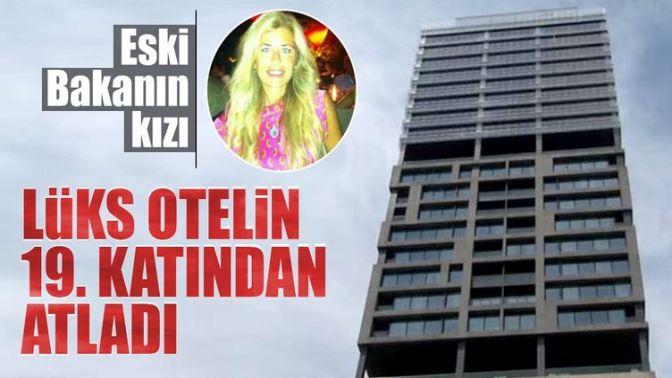 Eski Bakanın kızı beş yıldızlı otelin 19. katından atladı