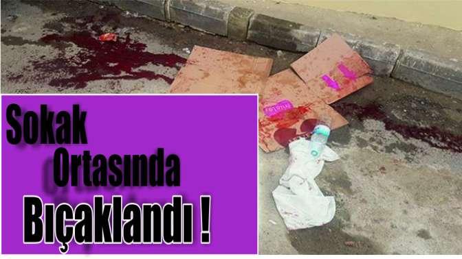 Gebze'de 22 yaşındaki genç sokak ortasında bıçaklandı!