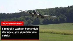 6 Metrelik Uzaktan Kumandalı Dev Uçak, Şov Yaparken Yere Çakıldı