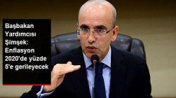 Başbakan Yardımcısı Şimşek: Enflasyon 2020'de Yüzde 5'e Gerileyecek
