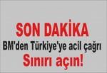 BM'den Türkiye'ye acil çağrı: Sınırı açın!