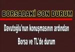 Davutoğlu'nun konuşmasının ardından Borsa ve TL'de durum