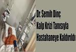 Dr. Semih Dinç Kalp Krizi Tanısıyla Hastahaneye Kaldırıldı