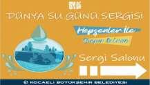 Dünya Su Günü Sergisi Ormanya'da açılıyor