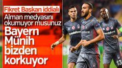 Fikret Orman: Almanlar Beşiktaş'tan korkuyor