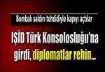 IŞİD Türk Konsolsuluğu'na girdi rehineler var