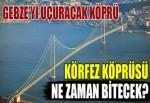 Körfez geçiş köprüsü bitiyor