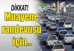 RANDEVU ALIRKEN DİKKAT!!