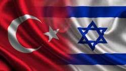Türkiye-İsrail arasında 7 yıl sonra bir ilk!