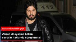 İstanbul Cumhuriyet Başsavcılığından Zarrab Dosyasına Bakan Savcılara Soruşturma