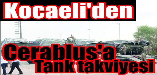 Kocaeli'den Cerablus'a tank takviyesi